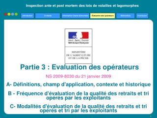 Partie 3 : Evaluation des opérateurs NS 2009-8030 du 21 janvier 2009