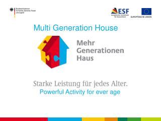 Multi Generation House