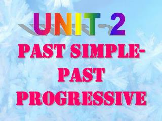 PAST SIMPLE-PAST PROGRESSIVE