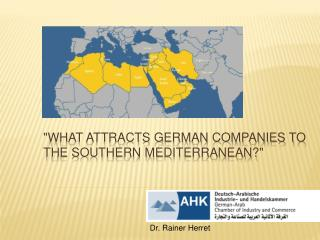 """""""What attracts German companies to the Southern Mediterranean?"""""""