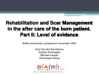 Rehabilitation and Scar Management  in the after care of the burn patient. Part II: Level of evidence