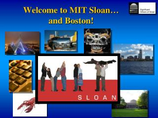 Welcome to MIT Sloan … and Boston!