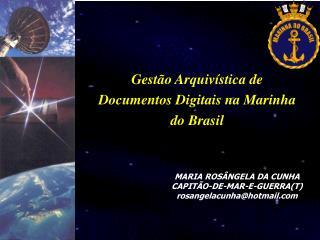 MARIA ROS�NGELA DA CUNHA CAPIT�O-DE-MAR-E-GUERRA(T) rosangelacunha@hotmail