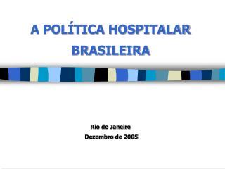 A POLÍTICA HOSPITALAR BRASILEIRA