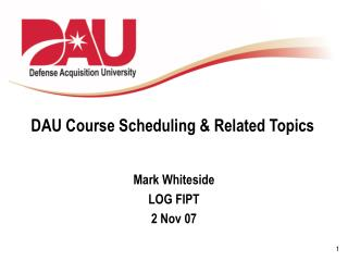DAU Course Scheduling & Related Topics