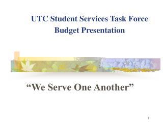 UTC Student Services Task Force Budget Presentation