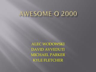 Awesome-o 2000