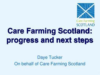 Care Farming Scotland: progress and next steps