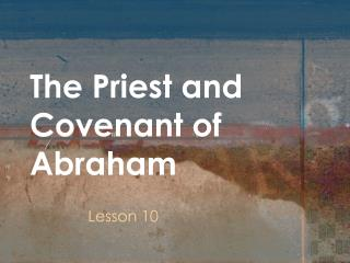 The Priest and Covenant of Abraham