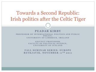 Towards a Second Republic:  Irish politics after the Celtic Tiger