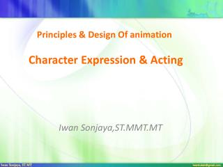 Principles & Design Of animation  Character Expression & Acting