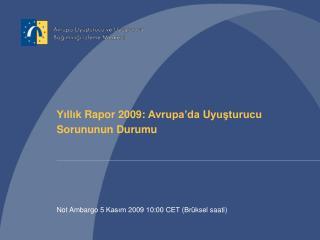 Yıllık  R apor  2009:  Avrupa'da  U yuşturucu  S orununun  D urumu