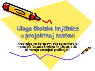 Uloga školske knjižnice u projektnoj nastavi