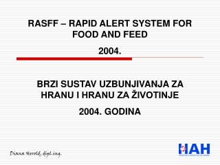 RASFF – RAPID ALERT SYSTEM FOR FOOD AND FEED 2004.