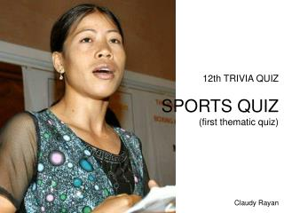 12th TRIVIA QUIZ  SPORTS QUIZ  (first thematic quiz)