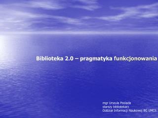 Biblioteka 2.0 – pragmatyka  funkcjonowania