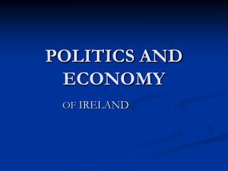 POLITICS AND ECONOMY