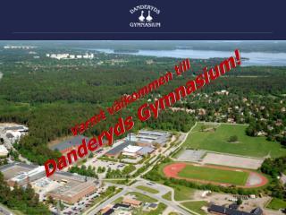 Varmt välkommen till  Danderyds Gymnasium!