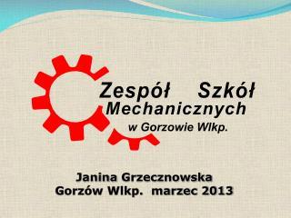 Janina  Grzecznowska Gorzów Wlkp.  marzec 2013