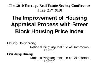 The Improvement of Housing Appraisal Process with Street Block Housing Price Index