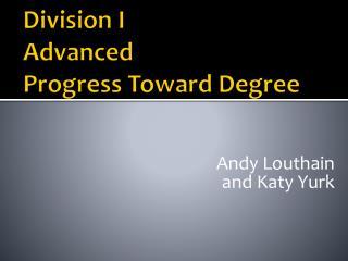 Division I  Advanced Progress Toward Degree
