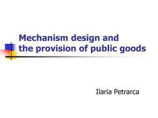 Mechanism design and  the provision of public goods