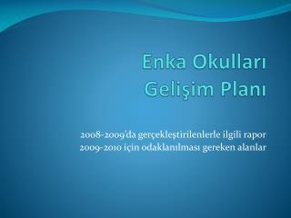 Enka Okulları Gelişim  Plan ı