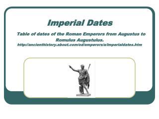(31 or) 27 B.C. - 14 A.D. Augustus  1 Emperor