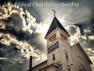 Biblical Church Membership
