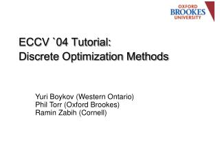 ECCV `04 Tutorial: Discrete Optimization Methods