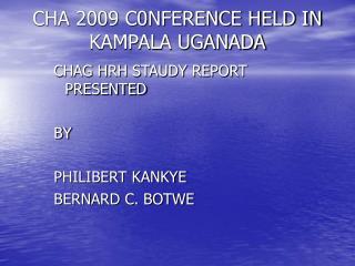 CHA 2009 C0NFERENCE HELD IN KAMPALA UGANADA