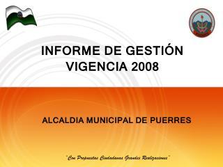 INFORME DE GESTIÓN  VIGENCIA 2008