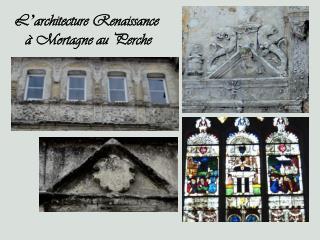 L ' architecture Renaissance  à Mortagne au Perche