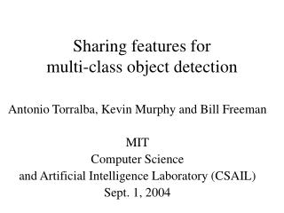 Sharing features for  multi-class object detection