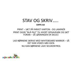 STAV OG SKRIV….. VIPPE A4