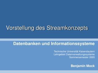 Vorstellung des Streamkonzepts
