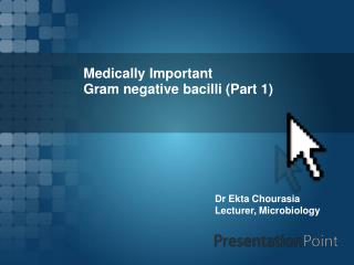 Medically Important  Gram negative bacilli (Part 1)