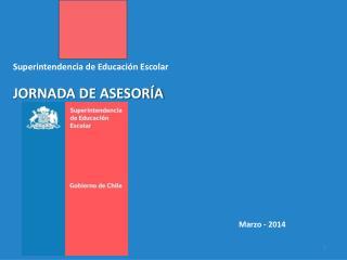 Superintendencia de Educaci�n Escolar JORNADA DE ASESOR�A