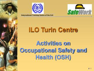 ILO Turin Centre Activities on Occupational Safety and Health (OSH)