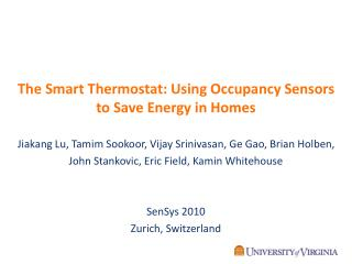 The Smart Thermostat: Using Occupancy Sensors  to Save Energy in Homes