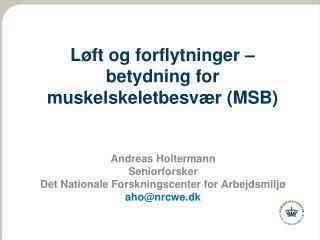 L�ft og forflytninger �  betydning  for  muskelskeletbesv�r (MSB)