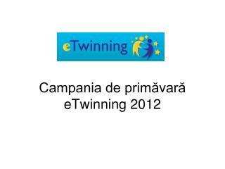Campania de primăvară eTwinning 2012