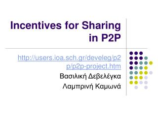Incentives for Sharing in P2P