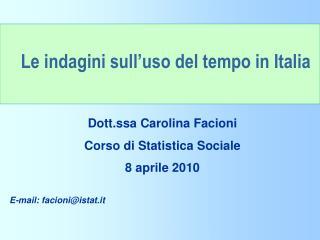 Dott.ssa Carolina Facioni Corso di Statistica Sociale 8 aprile 2010