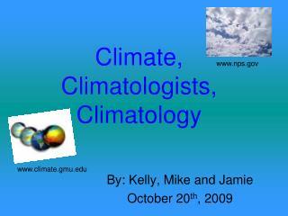 Climate, Climatologists, Climatology
