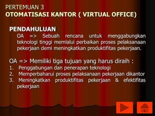 P ERTEMUAN 3 OTOMATISASI KANTOR ( VIRTUAL OFFICE)