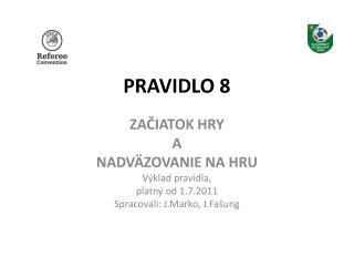 PRAVIDLO 8