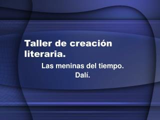 Taller de creación literaria.