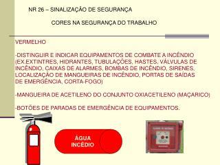 NR 26   SINALIZA  O DE SEGURAN A                 CORES NA SEGURAN A DO TRABALHO