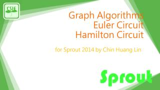 Graph Algorithms Euler Circuit Hamilton Circuit